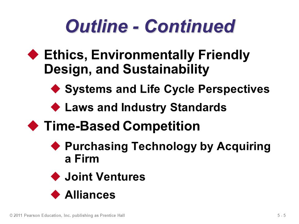 Outline - Continued Ethics, Environmentally Friendly Design, and Sustainability. Systems and Life Cycle Perspectives.