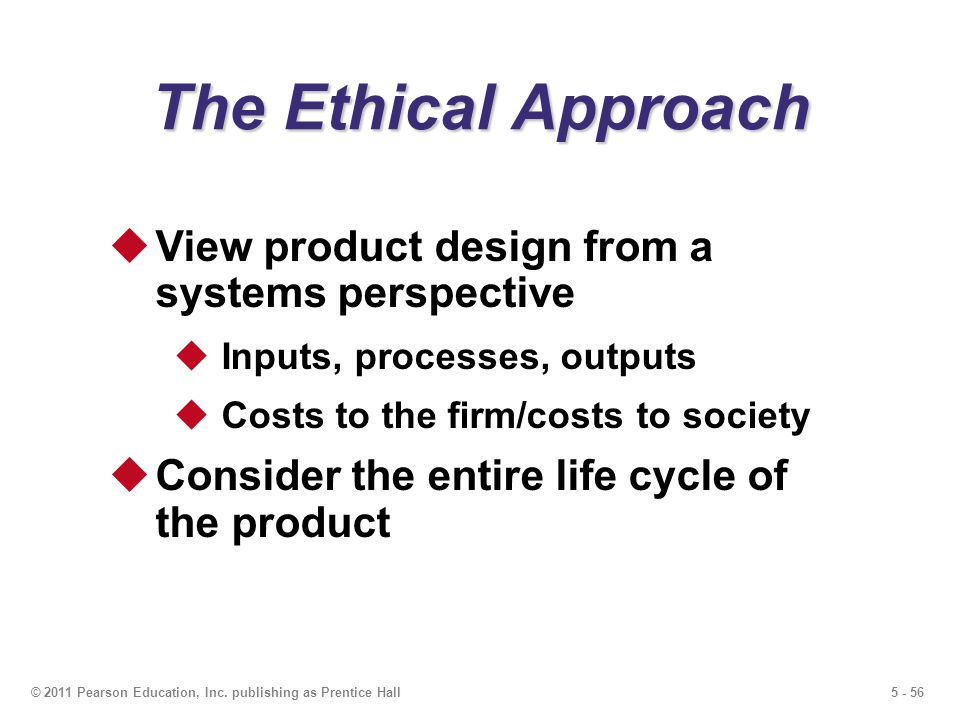 The Ethical Approach View product design from a systems perspective