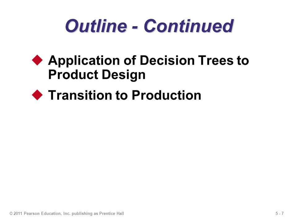 Outline - Continued Application of Decision Trees to Product Design
