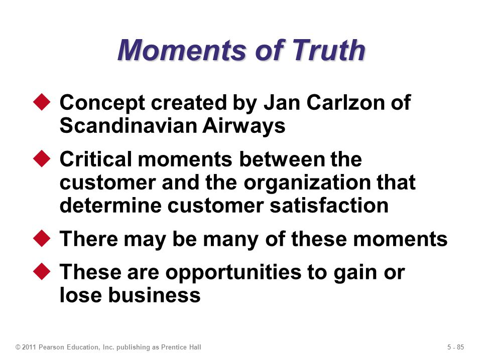 Moments of Truth Concept created by Jan Carlzon of Scandinavian Airways.