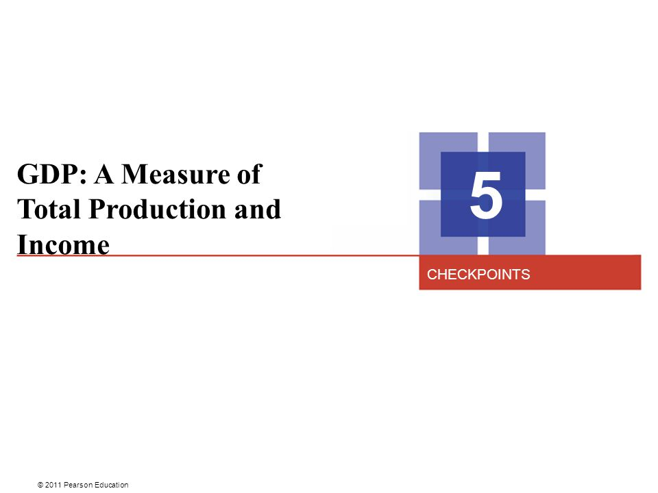 GDP: A Measure of Total Production and Income
