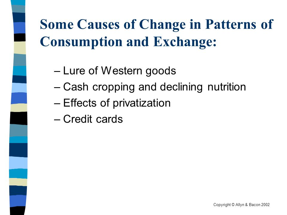 Some Causes of Change in Patterns of Consumption and Exchange: