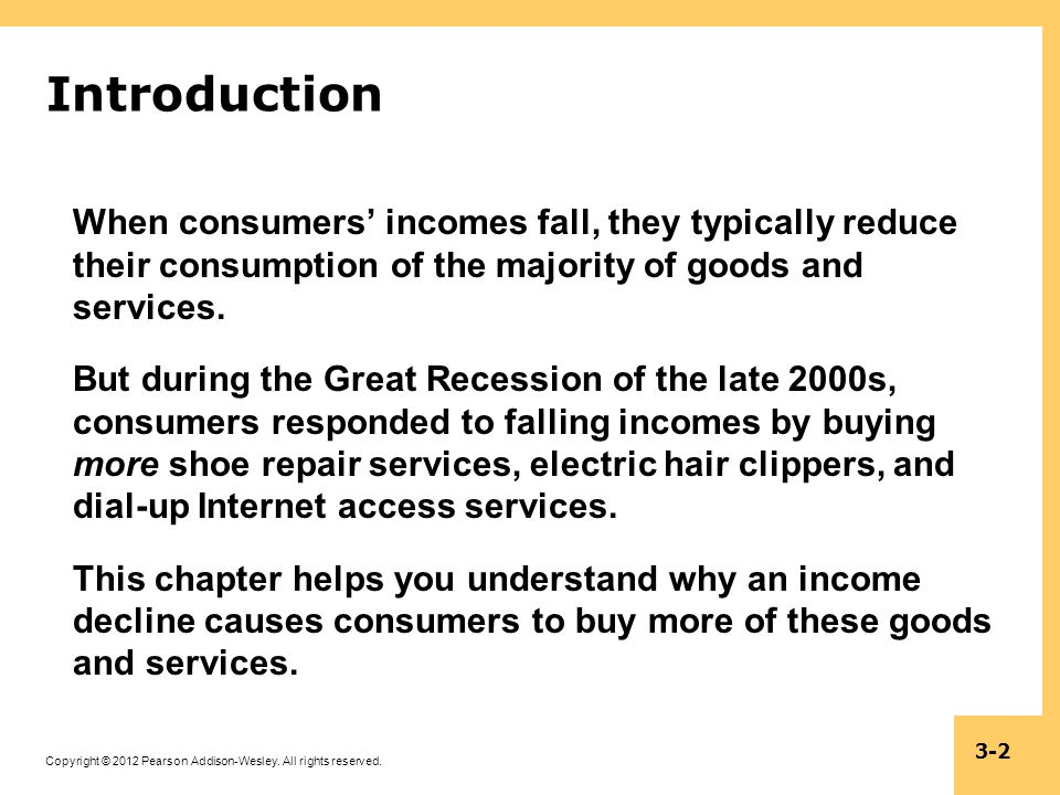 Introduction When consumers' incomes fall, they typically reduce their consumption of the majority of goods and services.