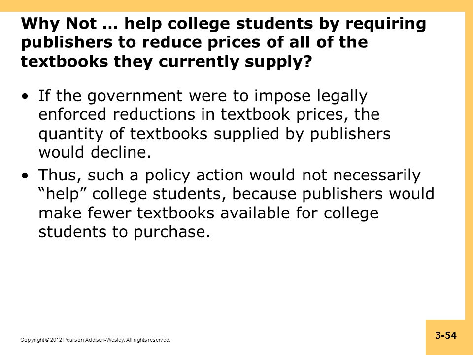 Why Not … help college students by requiring publishers to reduce prices of all of the textbooks they currently supply