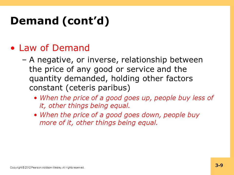 Demand (cont'd) Law of Demand