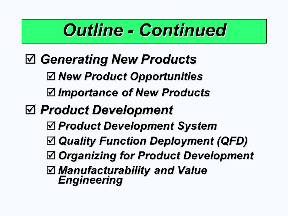 Outline - Continued Generating New Products Product Development