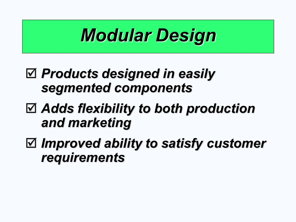 Modular Design Products designed in easily segmented components