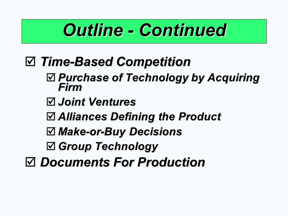 Outline - Continued Time-Based Competition Documents For Production