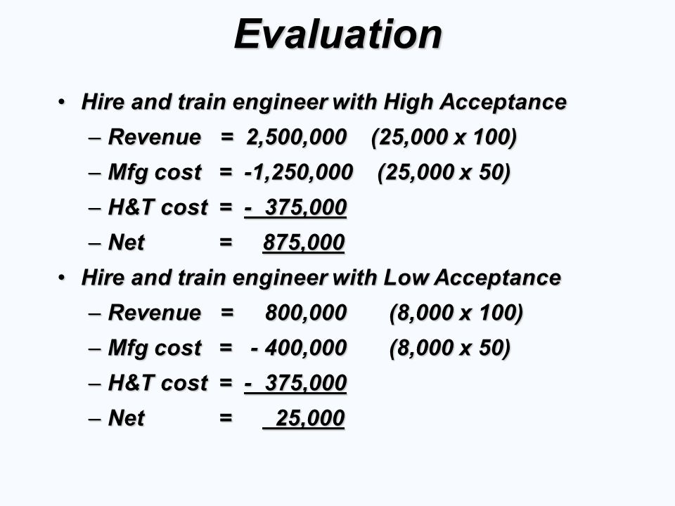 Evaluation Hire and train engineer with High Acceptance