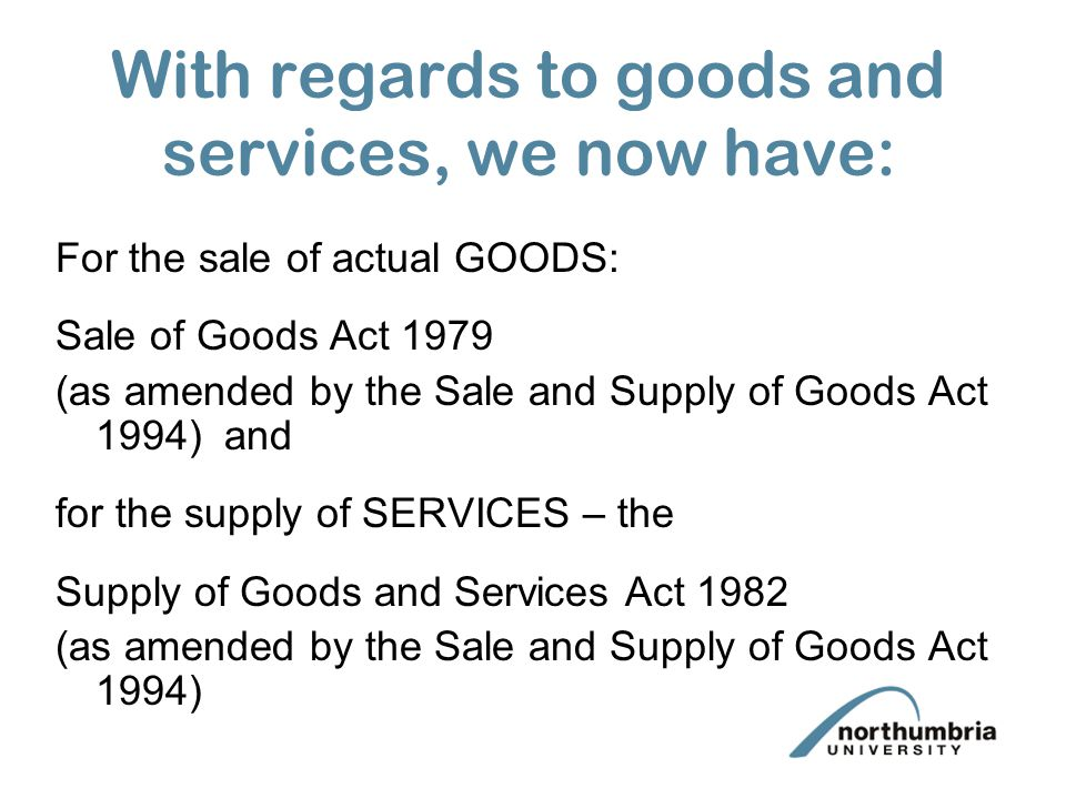 With regards to goods and services, we now have: