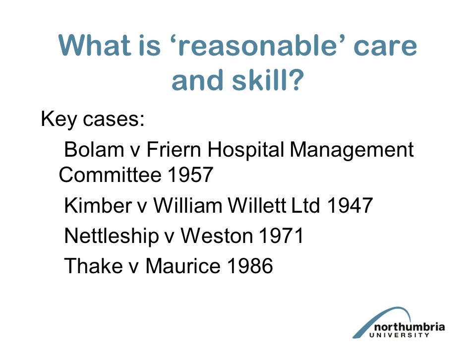 What is 'reasonable' care and skill