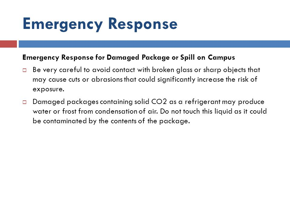 Emergency Response Emergency Response for Damaged Package or Spill on Campus