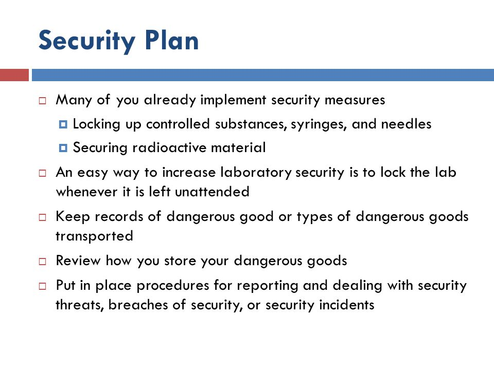 Security Plan Many of you already implement security measures
