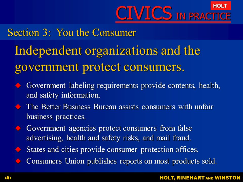 Independent organizations and the government protect consumers.