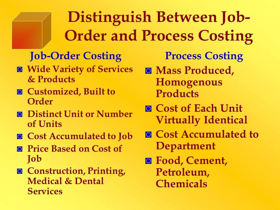 Distinguish Between Job-Order and Process Costing