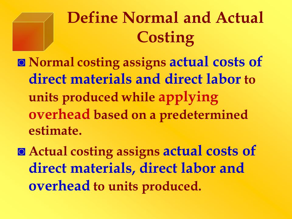 Define Normal and Actual Costing