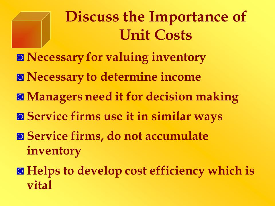 Discuss the Importance of Unit Costs