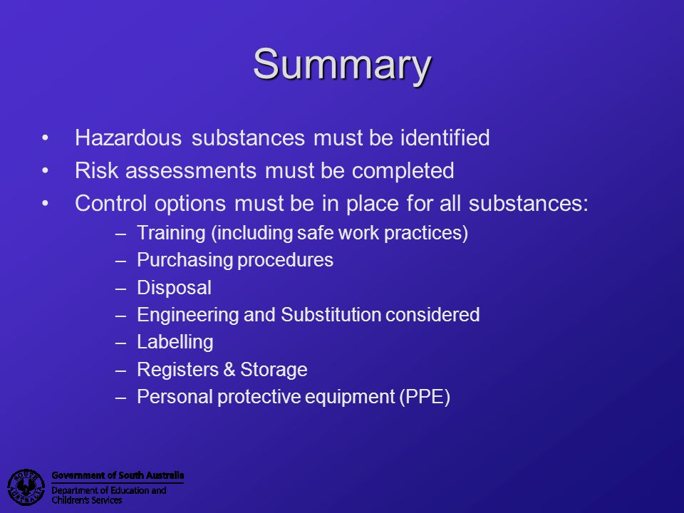Summary Hazardous substances must be identified