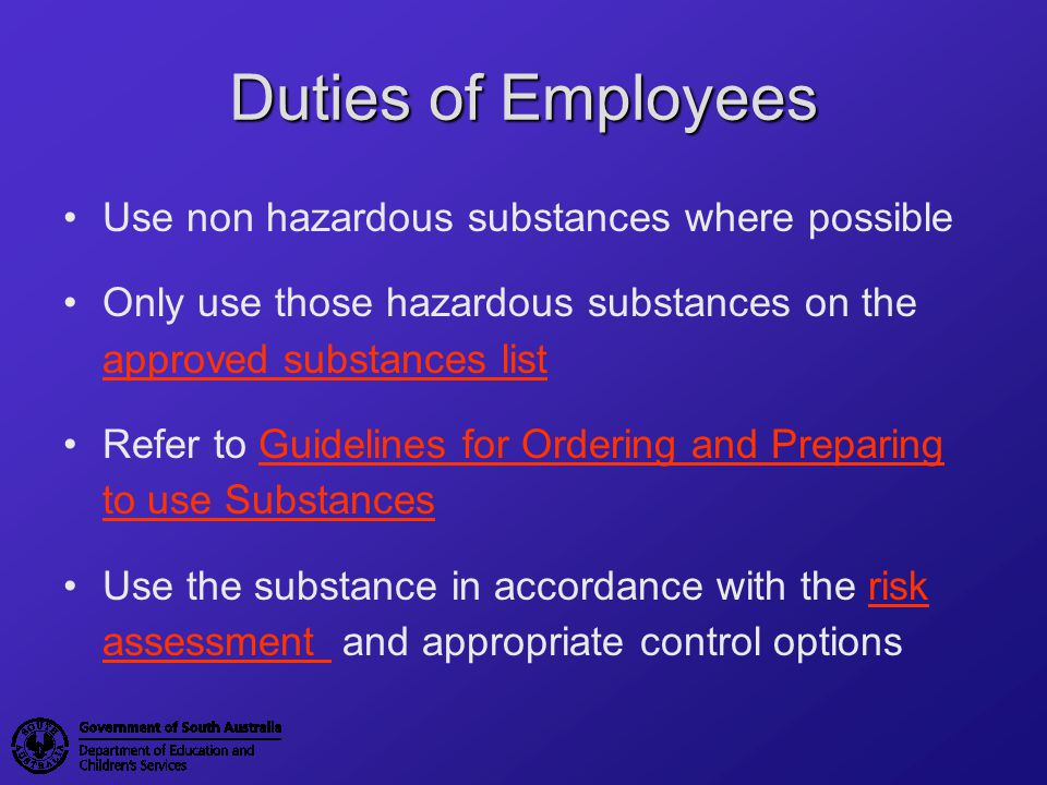 Duties of Employees Use non hazardous substances where possible