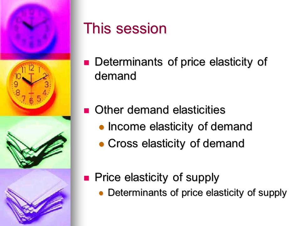 This session Determinants of price elasticity of demand