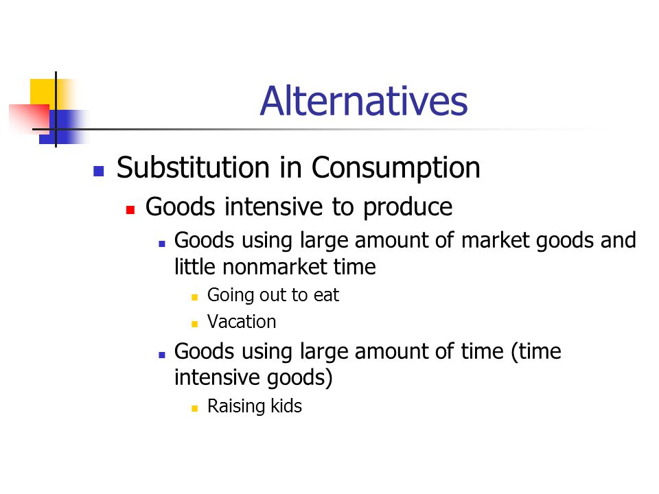 Alternatives Substitution in Consumption Goods intensive to produce