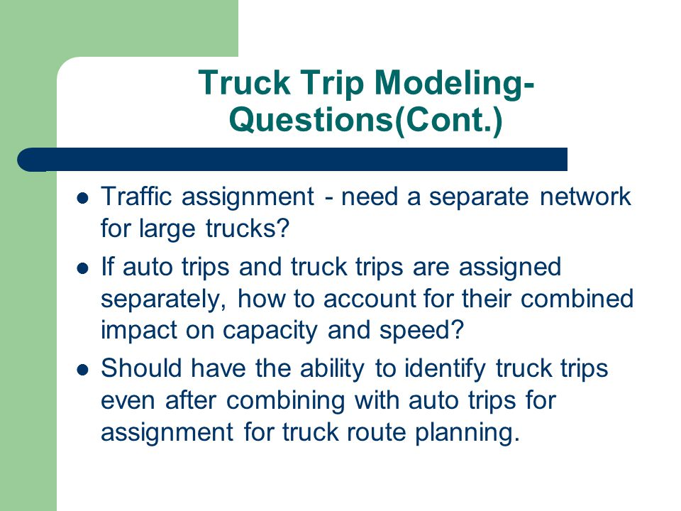 Truck Trip Modeling- Questions(Cont.)