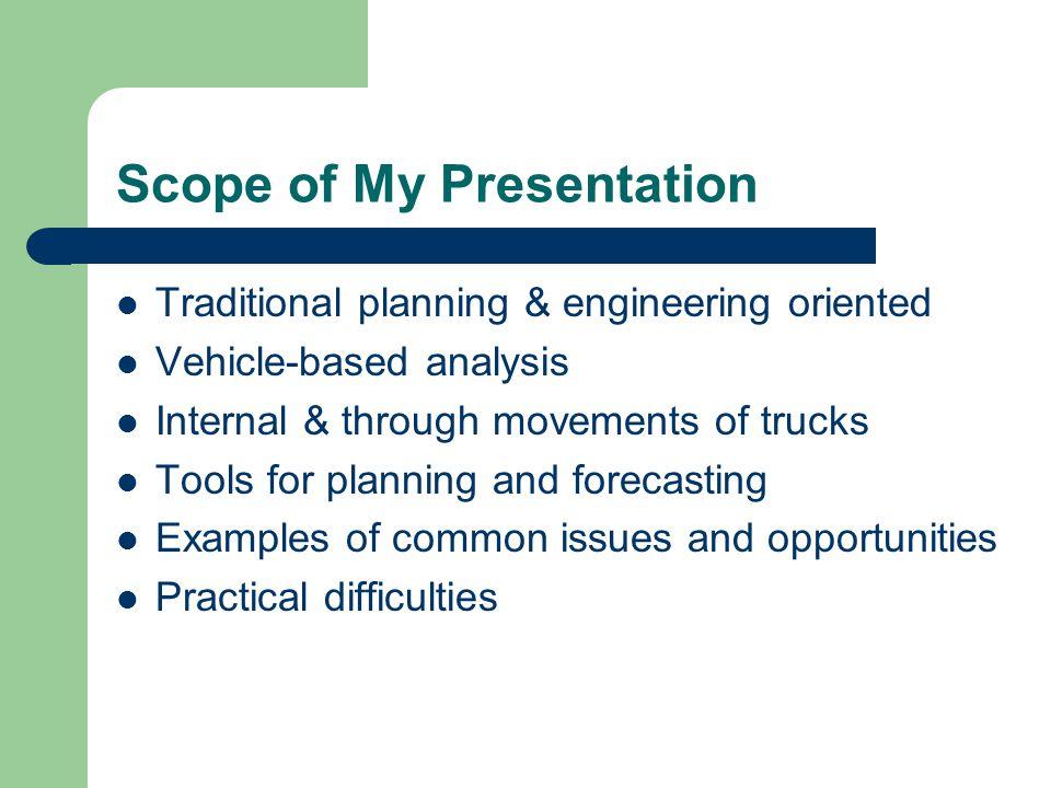 Scope of My Presentation