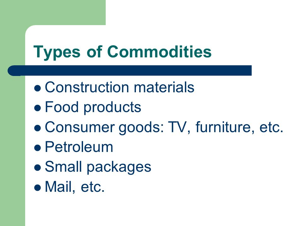 Types of Commodities Construction materials Food products