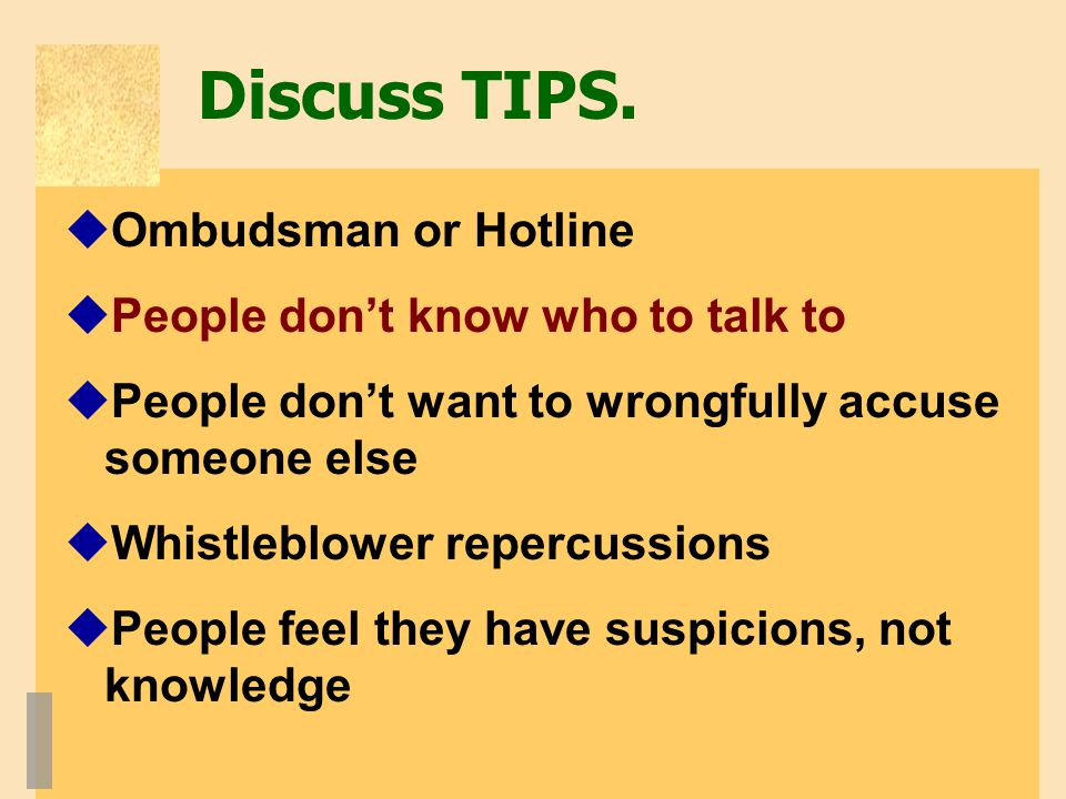 Discuss TIPS. Ombudsman or Hotline People don't know who to talk to