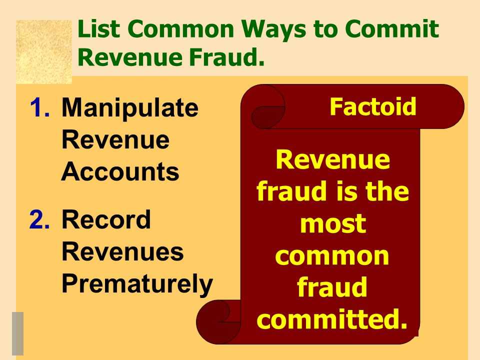 List Common Ways to Commit Revenue Fraud.