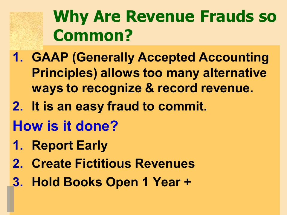 Why Are Revenue Frauds so Common