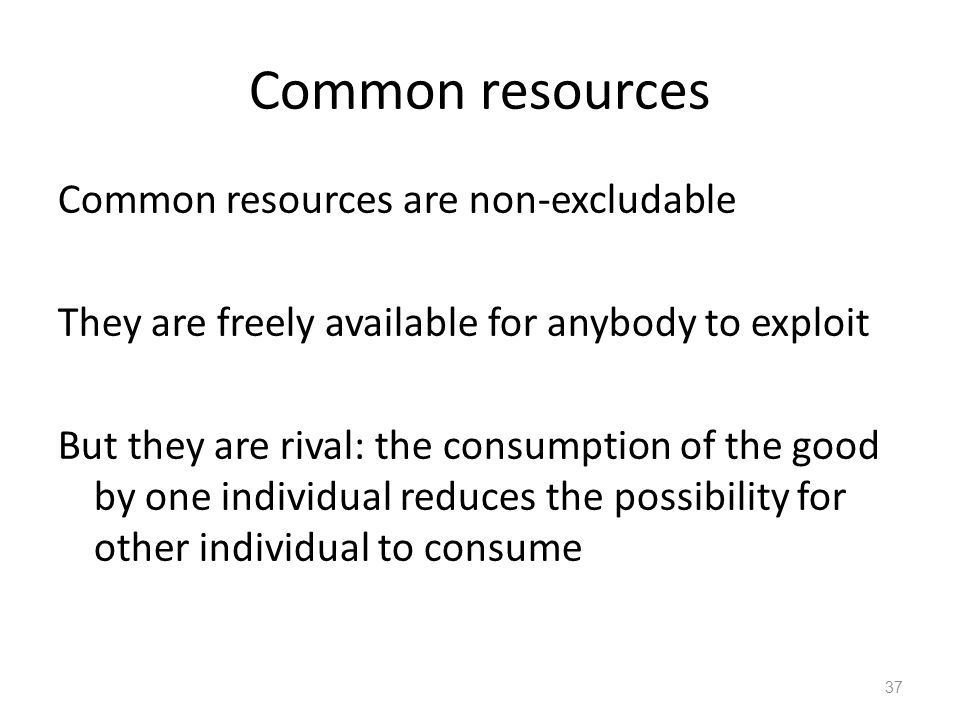 Common resources Common resources are non-excludable