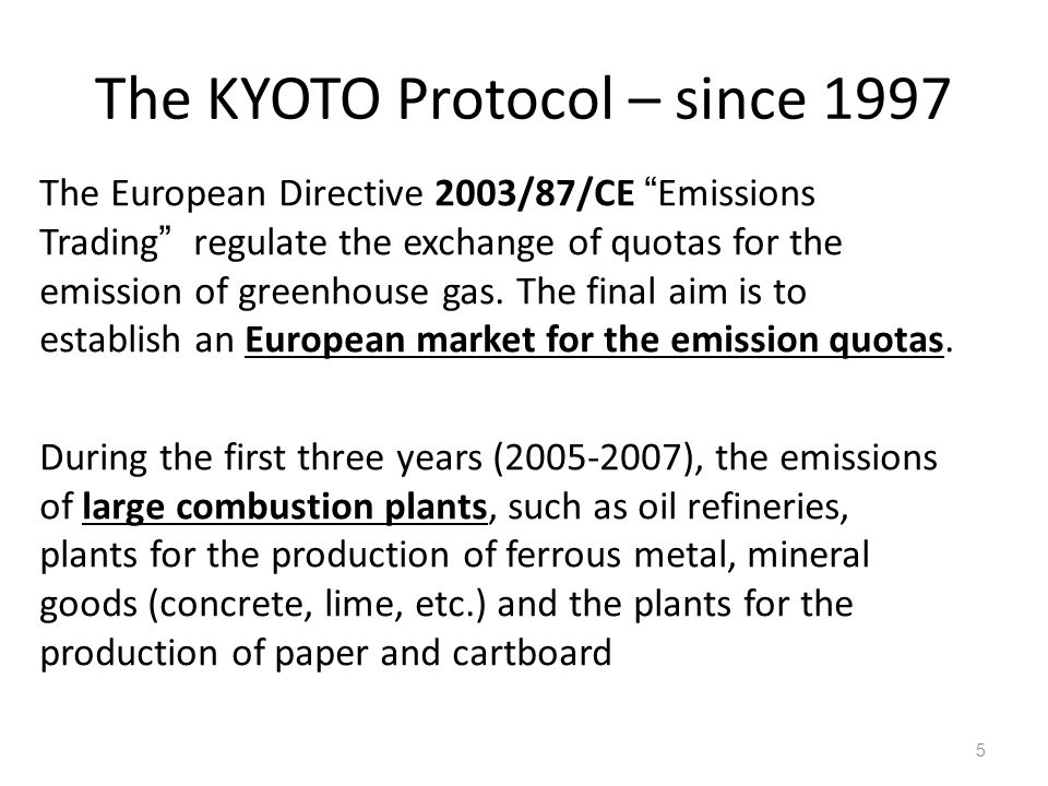 The KYOTO Protocol – since 1997