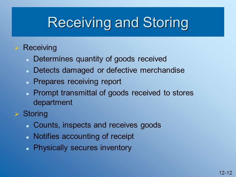 Receiving and Storing Receiving Determines quantity of goods received