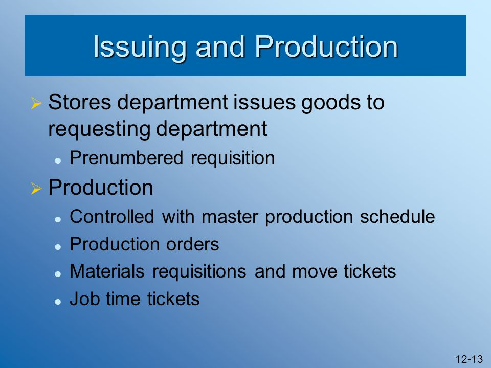 Issuing and Production