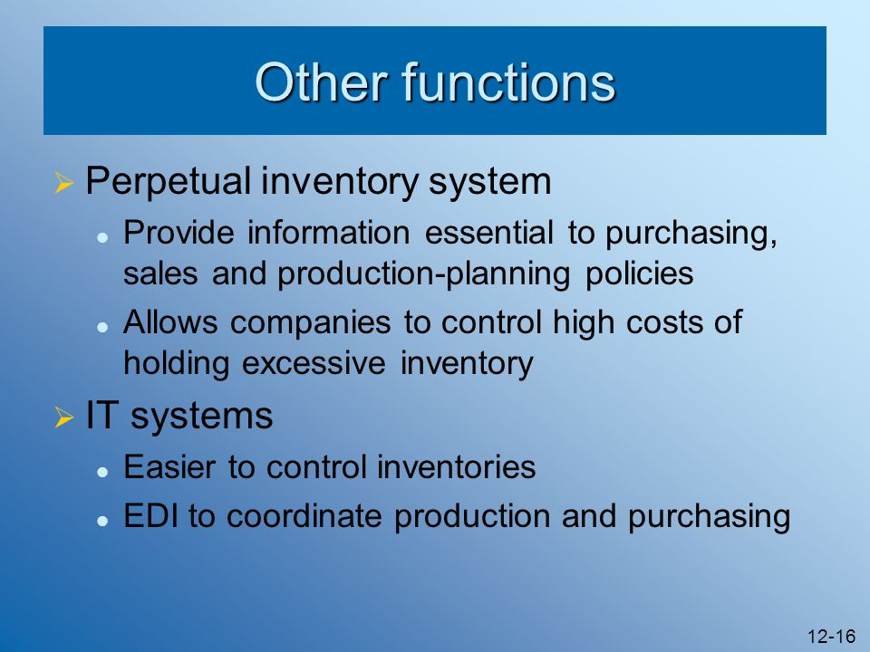 Other functions Perpetual inventory system IT systems