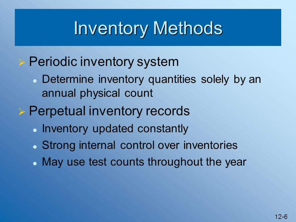 Inventory Methods Periodic inventory system
