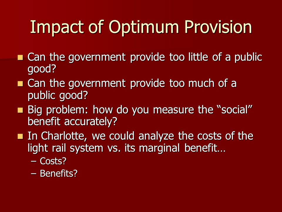 Impact of Optimum Provision