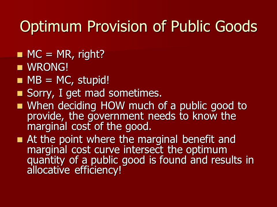 Optimum Provision of Public Goods