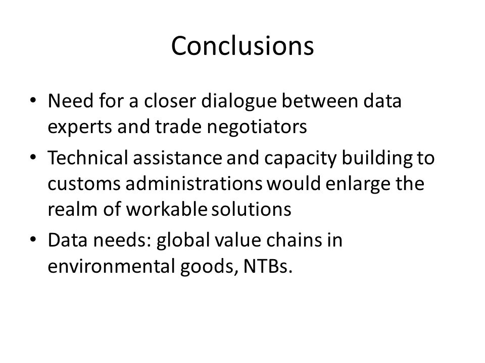 Conclusions Need for a closer dialogue between data experts and trade negotiators.
