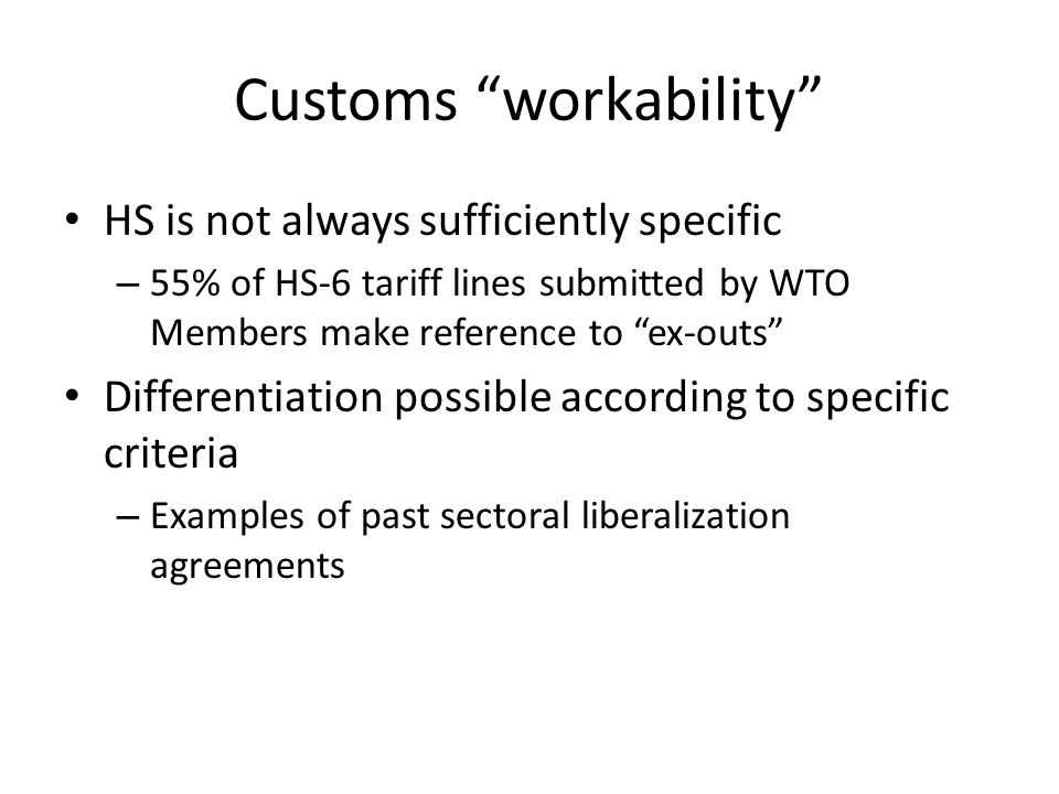 Customs workability