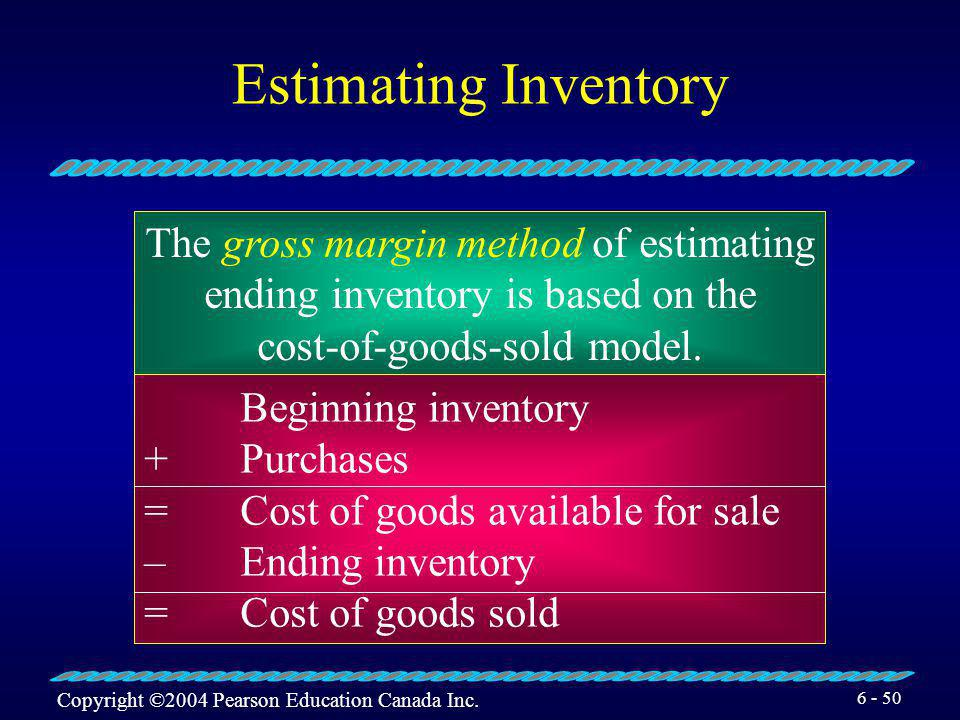 Estimating Inventory The gross margin method of estimating