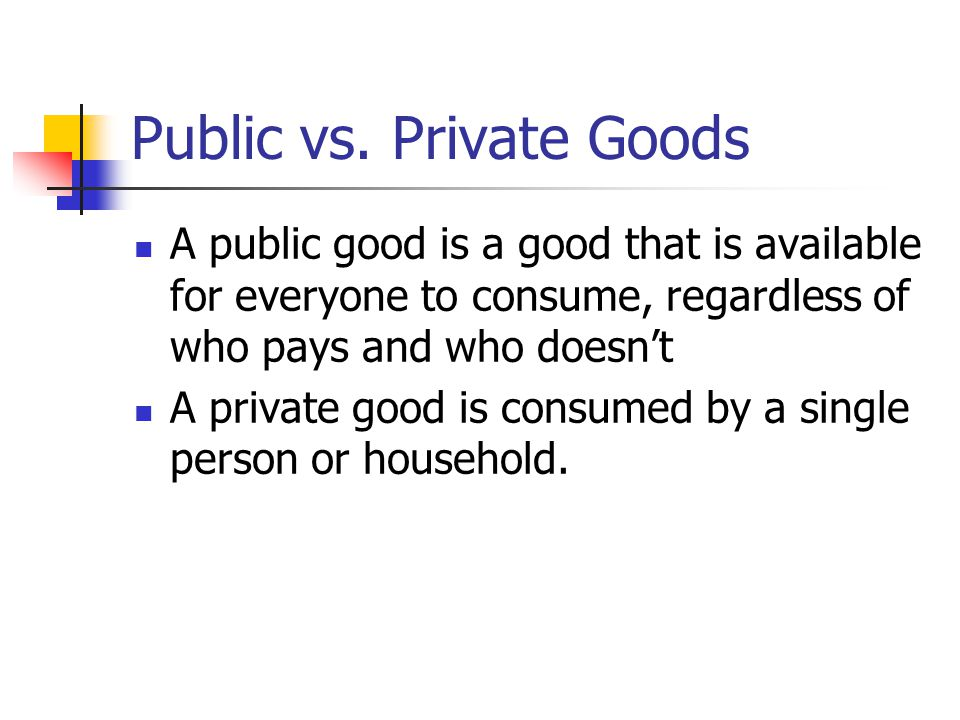 Public vs. Private Goods