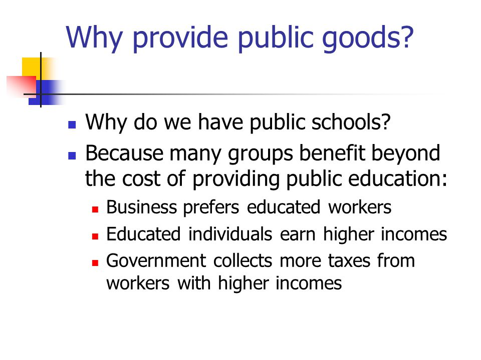 Why provide public goods