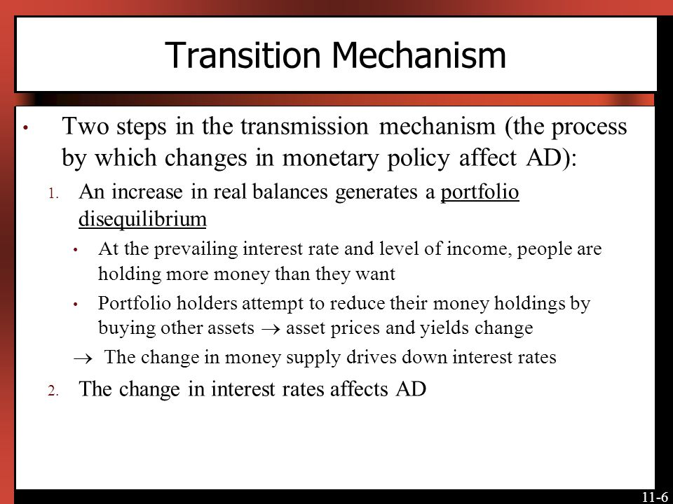 Transition Mechanism Two steps in the transmission mechanism (the process by which changes in monetary policy affect AD):