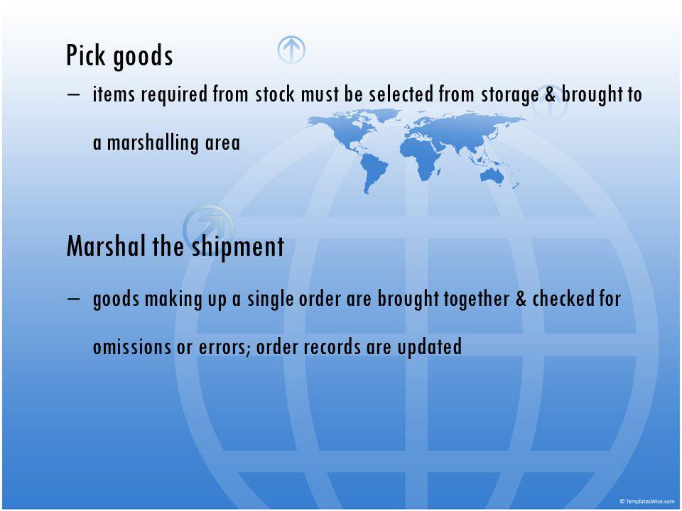 Pick goods Marshal the shipment