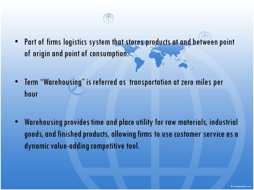 Part of firms logistics system that stores products at and between point of origin and point of consumption.