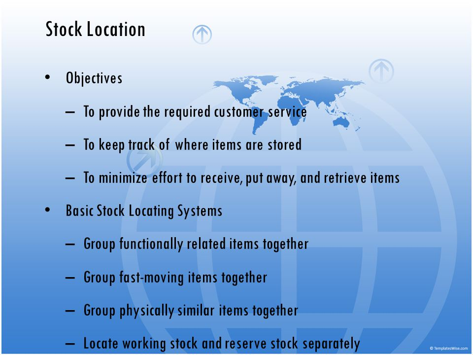 Stock Location Objectives To provide the required customer service