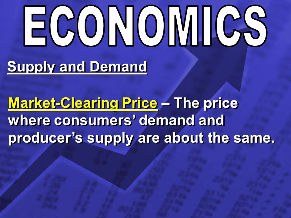 ECONOMICS Supply and Demand.