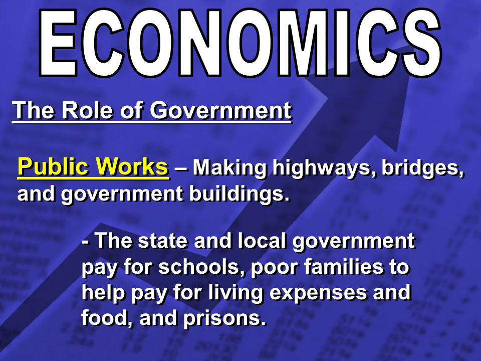 Public Works – Making highways, bridges, and government buildings.